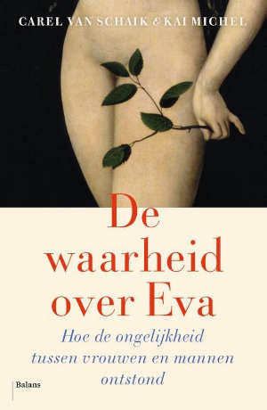 Carel Schaik en Kai Michel De waarheid over Eva Recensie