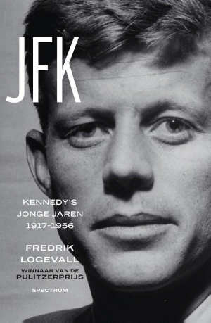 Fredrik Logevall JFK Kennedy's jonge jaren recensie en informatie John F. Kennedy biografie