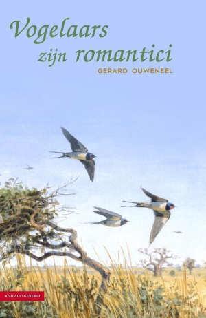 Gerard Ouweneel Vogelaars zijn romantici Recensie
