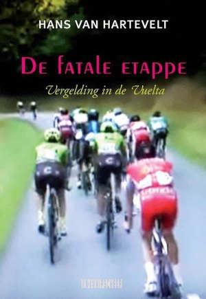 Hans van Hartevelt De fatale etappe Recensie