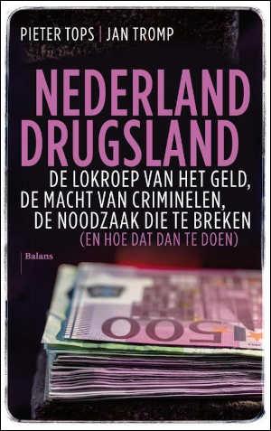 Pieter Tops en Jan Tromp Nederland Drugsland Recensie