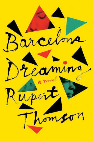 Rupert Thomson Barcelona Dreaming Recensie