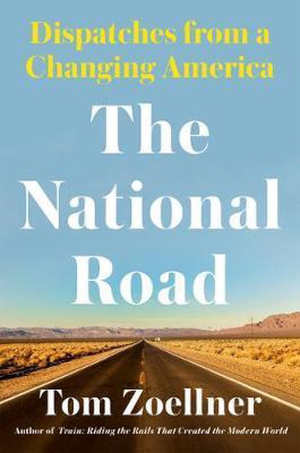 Tom Zoellner The National Road Recensie