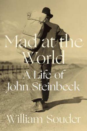 William Souder Mad at the World John Steinbeck biografie