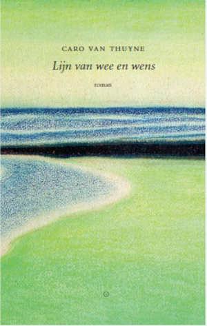 Caro Van Thuyne Lijn van wee en wens Recensie