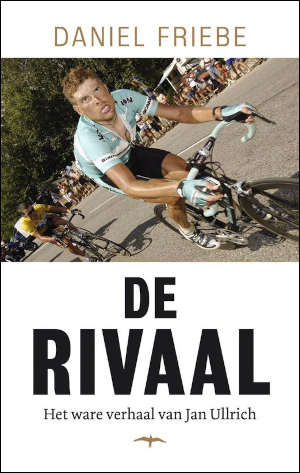 Daniel Friebe De rivaal Boek over Jan Ullrich Recensie