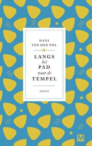 Hans van den Pol Langs het pad naar de tempel Cornelis Vreeswijk roman