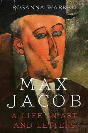 Rosanna Warren Max Jacob biografie recensie