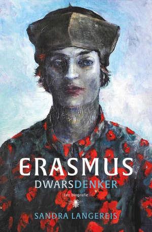 Sandra Langereis Erasmus biografie Dwarsdenker Recensie