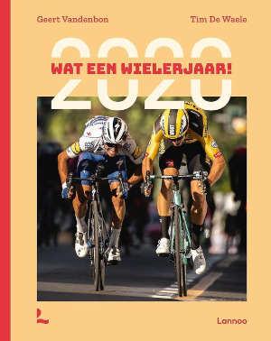 2020 Wat een wielerjaar boek van Geert Vandenbon en Tim De Waele Recensie