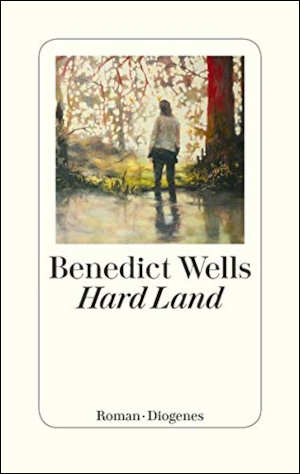 Benedict Wells Hard Land Recensie.jpg