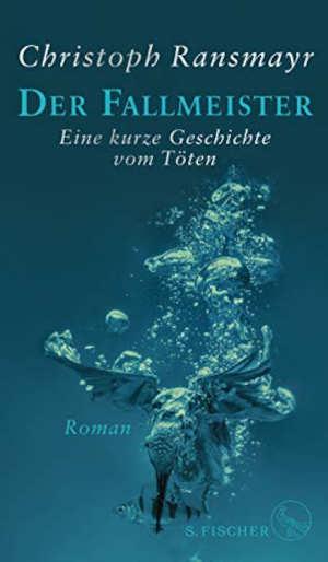 Christoph Ransmayr Der Fallmeister Recensie