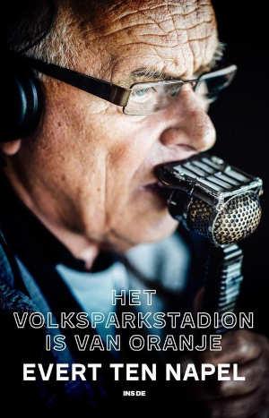 Evert ten Napel Autobiografie Het Volksparkstadion is van Oranje Recensie