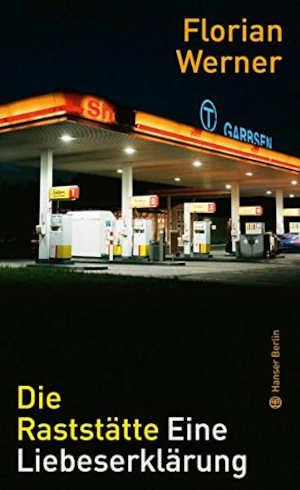 Florian Werner Die Raststätte Boek over het tankstation