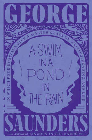 George Saunders A Swim in a Pond in the Rain Recensie