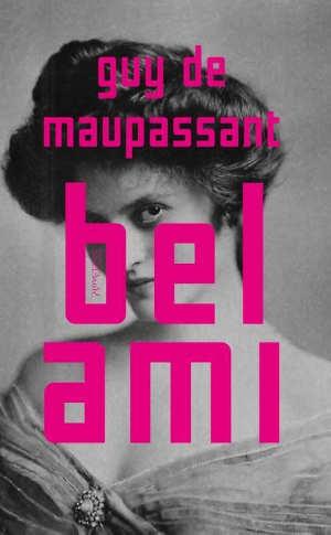 Guy de Maupassant Bel ami Recensie