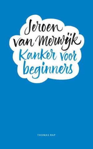 Jeroen van Merwijk Kanker voor beginners Recensie