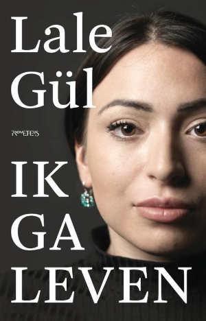 Lale Gül Ik ga leven Recensie