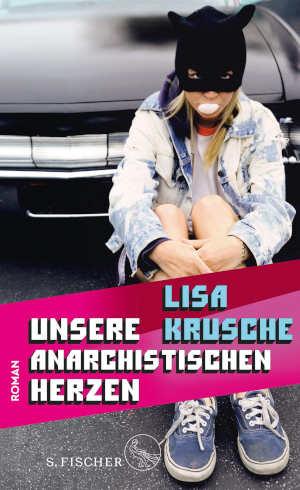 Lisa Krusche Unsere anarchistischen Herzen Recensie