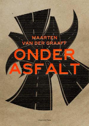 Maarten van der Graaff Onder asfalt Recensie