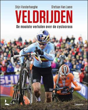 Veldrijden boek van Stijn Vanderhaeghe en Stefaan Van Laere Recensie