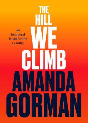 Amanda Gorman The Hill We Climb Gedicht inauguratie Joe Biden
