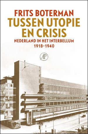 Frits Boterman Tussen utopie en crisis Recensie