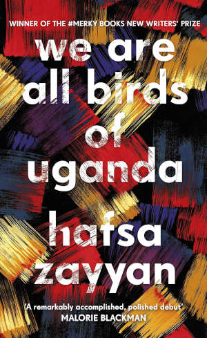 Hafsa Zayyan We Are All Birds of Uganda Recensie