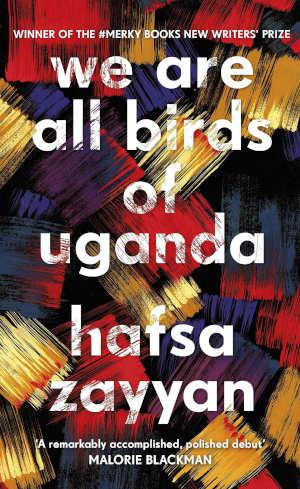 Hafsa Zayyan We Are All Birds of Uganda Recensie