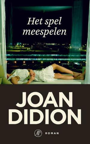 Joan Didion Het spel meespelen Recensie
