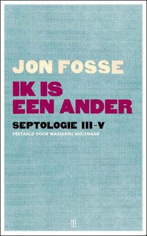 Jon Fosse Ik is een ander Septologie III-IV Recensie