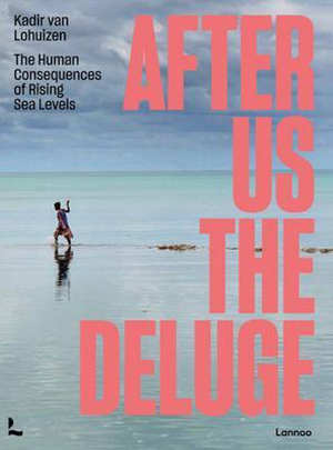 Kadir van Lohuizen After Us the Deluge fotoboek