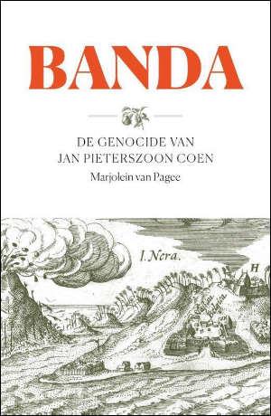 Marjolein van Pagee Banda Recensie Boek over de genocide van Jan Pieterszoon Coen