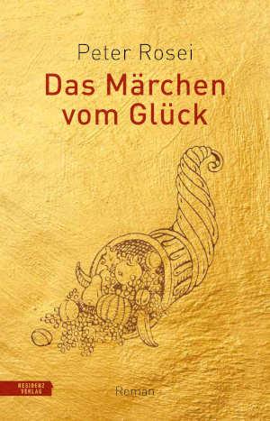 Peter Rosei Das Märchen vom Glück Recensie