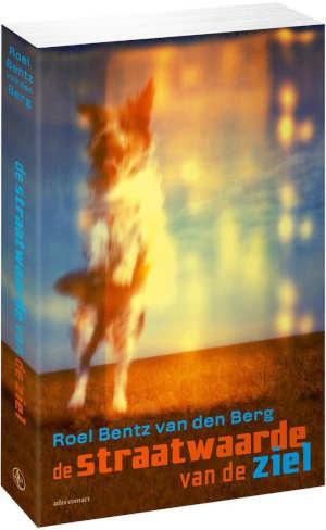 Roel Bentz van den Berg De straatwaarde van de ziel Recensie