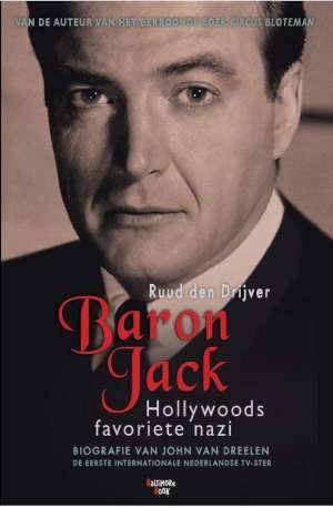 Ruud den Drijver Baron Jack Biografie John van Dreelen Recensie