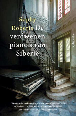 Sophy Roberts De verdwenen piano's van Siberië Recensie