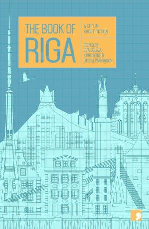 The Book of Riga Verhalen over de hoofdstad van Letland