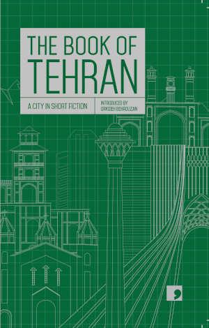 The Book of Tehran Verhalen uit Teheran