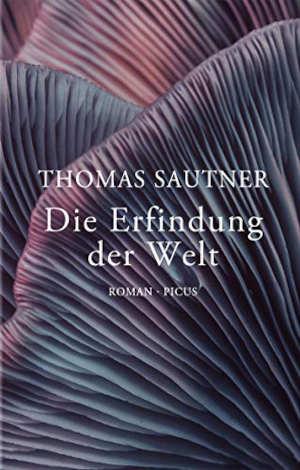 Thomas Sautner Die Erfindung der Welt Recensie