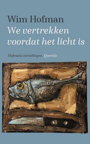 Wim Hofman We vertrokken voordat het licht is Recensie