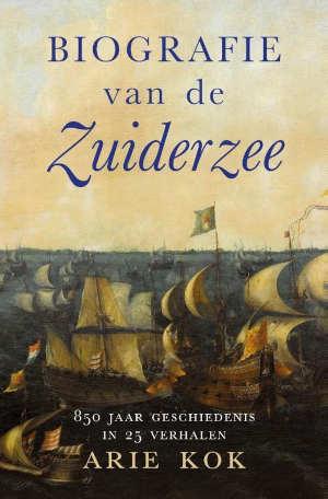 Arie Kok Biografie van de Zuiderzee Recensie