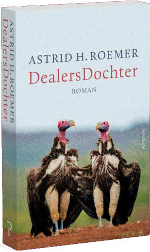 Astrid H. Roemer DealersDochter Recensie roman