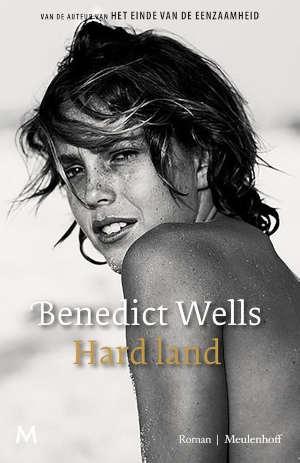 Benedict Wells Hard land Recensie nieuwe roman