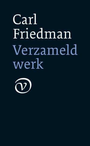 Carl Friedman Verzameld werk Recensie