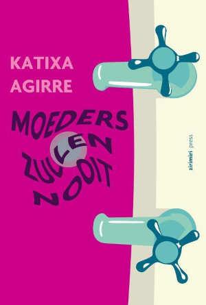 Katixa Agirre Moeders zullen nooit Recensie