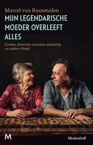Marcel van Roosmalen Mijn legendarische moeder overleeft alles