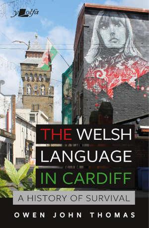 Owen John Thomas The Welsh Language in Cardiff boek