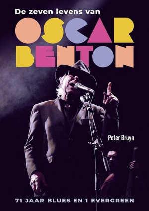 Peter Bruyn De zeven levens van Oscar Benton Biografie recensie