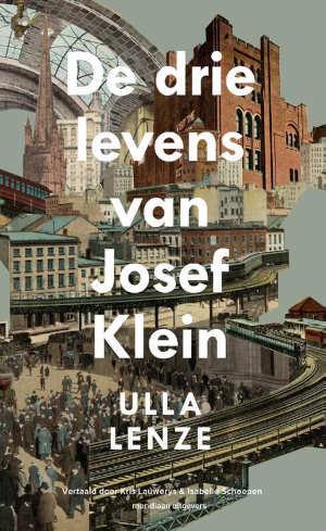 Ulla Lenze De drie levens van Josef Klein Recensie